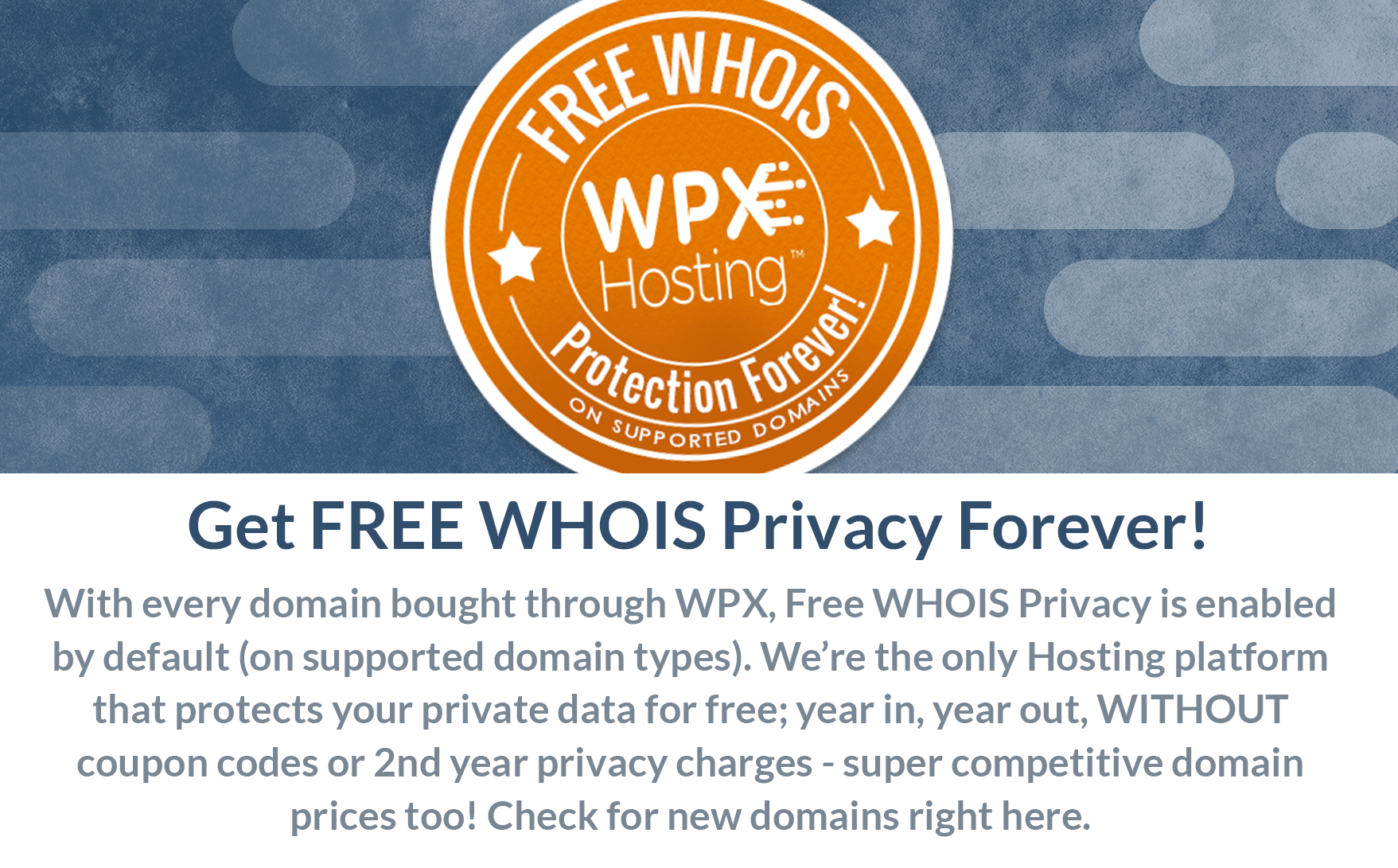 Free WHOIS Privacy forever with WPX Hosting